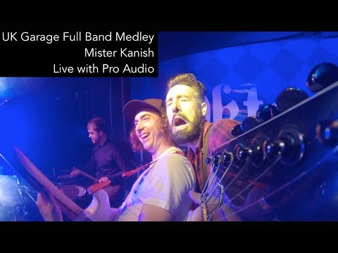 UK Garage Medley Cover - Mister Kanish
